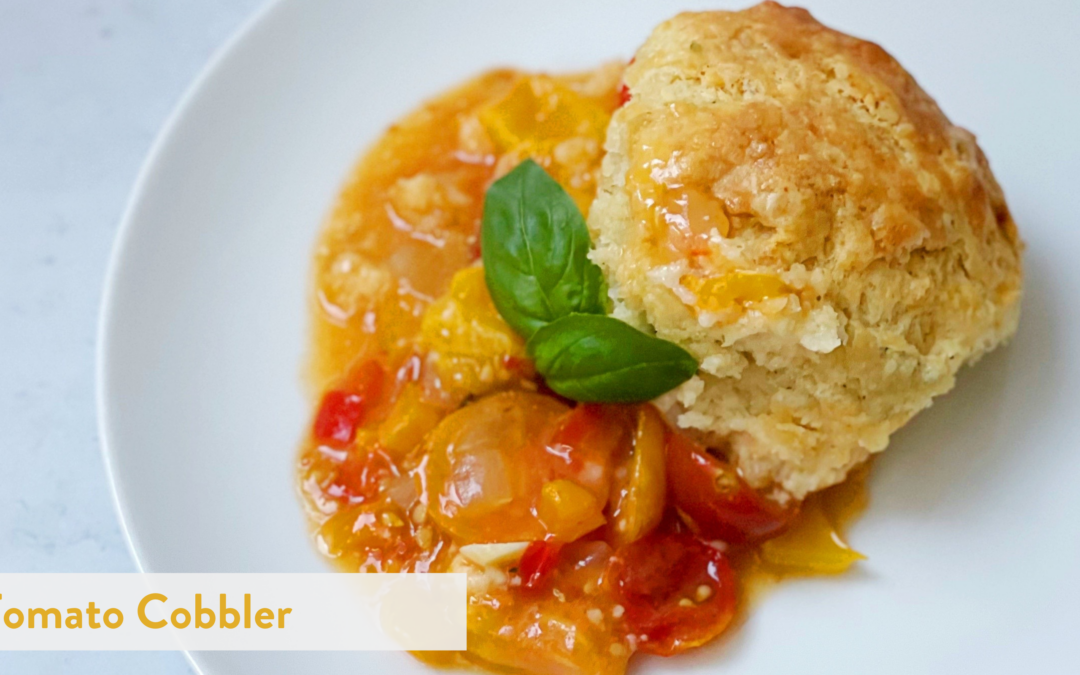 Tomato Cobbler with Garlic and Herb Butter Biscuit Topping
